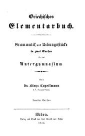 Griechisches Elementarbuch. Grammatik und Uebungsstücke: Band 2