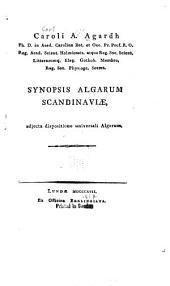 Caroli A. Agardh Synopsis algarum Scandinaviae: adjecta dispositione universali algarum