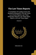 The Law Times Reports  A Compilation of Leading Cases and Decisions Embraced in the Law Times  U S   Courts Reports  Law Times Bankruptcy Rep PDF