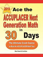 Ace the ACCUPLACER Next Generation Math in 30 Days