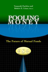 Pooling Money: The Future of Mutual Funds