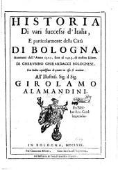 Historia di vari successi d'Italia e particolarmente della città di Bologna avvenuti dall'anno 1321 sino al 1425 di nostra salute: Con indice copiosissimo