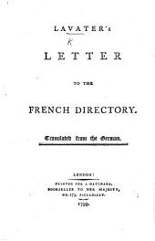 Lavater's Letter to the French Directory. Translated from the German