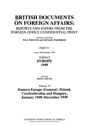 British Documents On Foreign Affairs Reports And Papers From The Foreign Office Confidential Print Eastern Europe General Poland Czechoslovakia And Hungary January 1949 December 1949