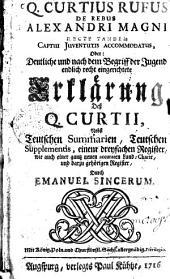 De rebus Alexandri Magni recte tandem captui juventutis accomodatus: oder: Deutl. u. nach d. Begriff d. Jugend endl. recht eingerichtete Erklärung d. Q.Curtii ...