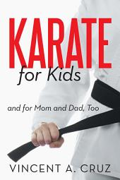 Karate for Kids and for Mom and Dad, Too