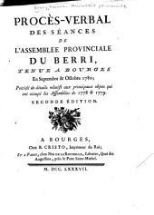 Procés-verbal des séances de l'Assemblée provinciale de Berri tenue á Bourges: 1778-1780