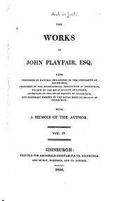 Biographical account of Matthew Stewart. Biographical account of James Hutton. Biographical account of John Robinson. Review of Mudge's Account of the trigonometrical survey of England. Review of Mechain et Delambre, Base du système métrique décimal. Review of Laplace, Traité de mécanique céleste. Review of Le Compte rendu par l'Institut de France. Review of Lambton's Measurement of an arch of the meridian. Review of Laplace, Essai philosophique sur les probabilitiés. Review of Baron de Zach, Attraction des montagnes. Review of Kater on the pendulum