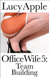 Office Wife 5: Team Building