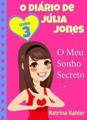 O Diário de Júlia Jones, Livro 3, O Meu Sonho Secreto