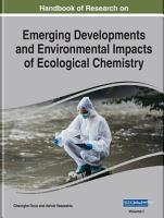 Handbook of Research on Emerging Developments and Environmental Impacts of Ecological Chemistry PDF