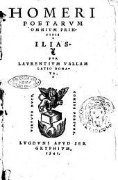 Homeri ... Ilias. Per Laurentium Vallam Latio donata
