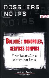 Bolloré : monopoles, services compris: Tentacules africains
