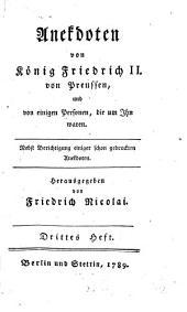 Anekdoten von König Friedrich II. von Preussen, und von einigen Personen, die um ihn waren: nebst Berichtigung einiger schon gedruckten Anekdoten, Band 3
