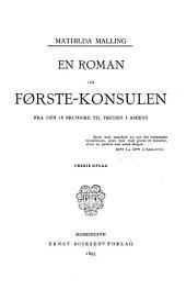 En roman om første-konsulen fra den 18 brumaire til freden i Amiens