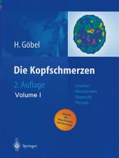 Die Kopfschmerzen: Ursachen, Mechanismen, Diagnostik und Therapie in der Praxis, Ausgabe 2