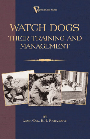 Watch Dogs  Their Training   Management  a Vintage Dog Books Breed Classic   Airedale Terrier