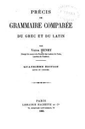 Précis de grammaire comparée du grec et du latin ...