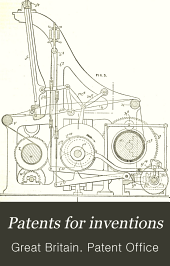Patents for Inventions: Abridgments of Specifications : Class ...