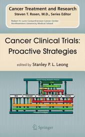 Cancer Clinical Trials: Proactive Strategies