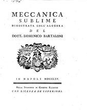 Meccanica sublime dimostrata coll'algebra del dott. Domenico Bartaloni