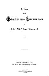 Anhang zu den Gedanken und Erinnerungen von Otto Fürst von Bismarck: Band 1