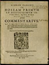 In Hoseam primum et difficilimum ... prophetam Commentarius