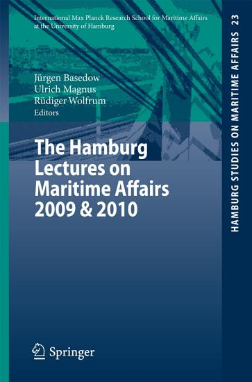 The Hamburg Lectures on Maritime Affairs 2009   2010 PDF