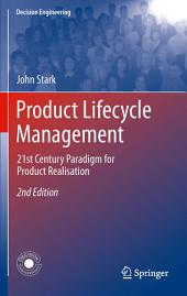 Product Lifecycle Management: 21st Century Paradigm for Product Realisation, Edition 2