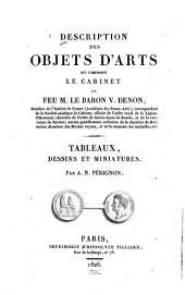 Description des objets d'arts qui composent le cabinet de feu M. le baron V. Denon ...