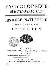 Encyclopédie méthodique. Histoire naturelle: Insectes. Tome quatrieme