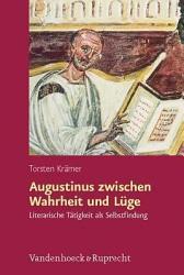 Augustinus zwischen Wahrheit und L  ge PDF