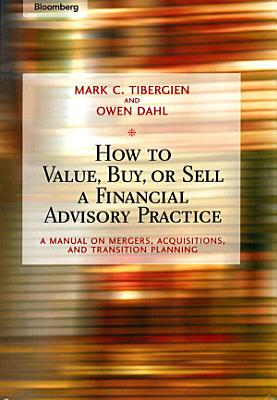 How to Value  Buy  or Sell a Financial Advisory Practice