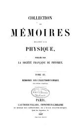 Collection de mémoires relatifs à la physique, publiés par la Société française de physique: Volume3