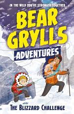 A Bear Grylls Adventure 1: The Blizzard Challenge