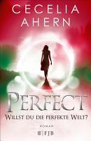 Perfect     Willst du die perfekte Welt  PDF