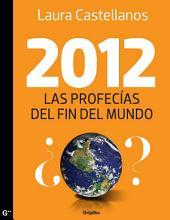 2012, Las profecías del fin del mundo: Las profecías del fin del mundo
