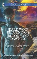 Dark Wolf Returning and Blood Wolf Dawning PDF