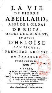 La vie de Pierre Abeillard, abbé de Saint-Gildas de Ruis... et celle d'Héloïse, son épouse