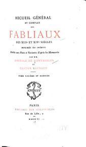 Recueil général et complet des fabliaux des XIIIe et XIVe siècles imprimés ou inédits: Volume6