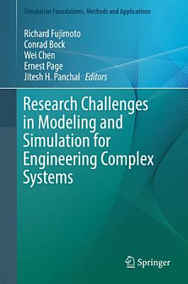 Research Challenges in Modeling and Simulation for Engineering Complex Systems
