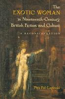 The Exotic Woman in Nineteenth century British Fiction and Culture PDF