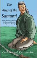 The Ways of the Samurai  From Ronins to Ninjas  the Fiercest Warriors in Japan PDF