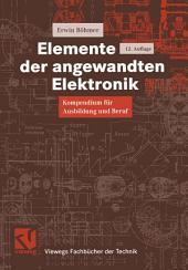 Elemente der angewandten Elektronik: Kompendium für Ausbildung und Beruf, Ausgabe 12