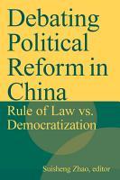 Debating Political Reform in China  Rule of Law vs  Democratization PDF