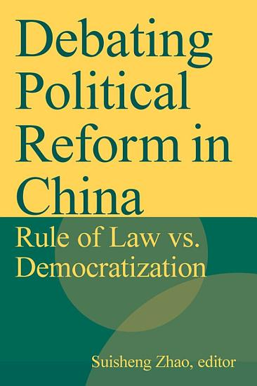 Debating Political Reform in China  Rule of Law vs  Democratization PDF