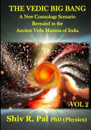 THE VEDIC BIG BANG (c): A New Cosmology Scenario Revealed in the Ancient Veda Mantras of India -