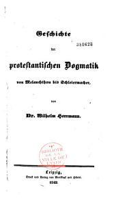 Geschichte der protestantischen Dogmatik von Melancthon bis Schleiermacher
