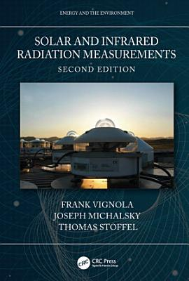 Solar and Infrared Radiation Measurements  Second Edition