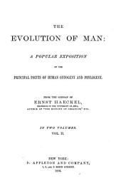 The Evolution of Man; a Popular Exposition of the Principal Points of Human Ontogney Phylogeny: Volume 2